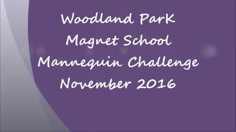Thumbnail for entry Mannequin Challenge at Woodland Park Magnet School
