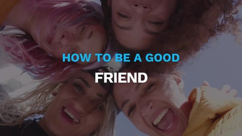 Thumbnail for entry How To Be A Good Friend