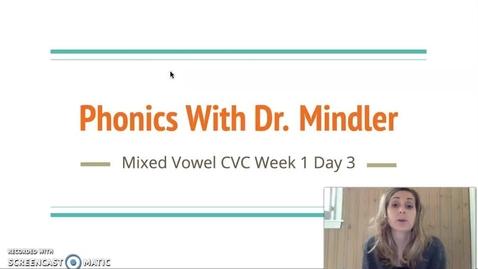 Thumbnail for entry Part2MixedVowelCVCWeek1