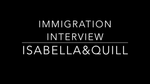 Thumbnail for entry Quillane and Isabella Immigration Interview