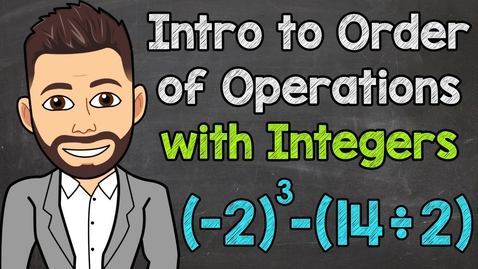 Thumbnail for entry An Intro to Order of Operations with Integers | Math with Mr. J