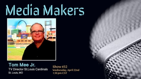 Thumbnail for entry Media Makers show #32 - Tom Mee Jr.