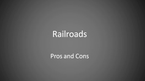 Thumbnail for entry The Railroads Pros and Cons