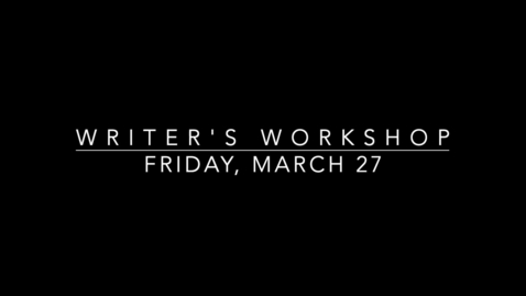 Thumbnail for entry Writer's Workshop- Friday, March 27.mp4