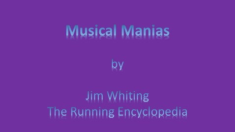 Thumbnail for entry Musical Mania by Jim Whiting, The Running Encyclopedia