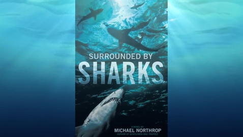 Thumbnail for entry Surrounded by Sharks by Michael Northrop