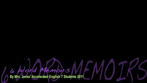 Thumbnail for entry 6 Word Memoirs