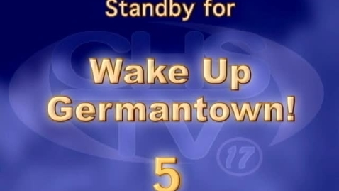 Thumbnail for entry Wake Up, Germantown! January 13