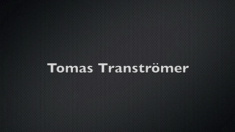 Thumbnail for entry Tomas Transtromer