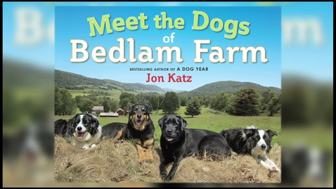 Thumbnail for entry MEET THE DOGS OF BEDLAM FARMS, by Jon Katz