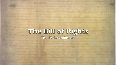 Thumbnail for entry The Bill of Rights - Social Studies Project