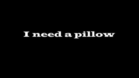 Thumbnail for entry I Need A Pillow