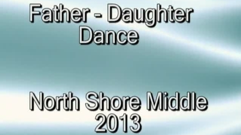 Thumbnail for entry Father Daughter Dance at North Shore Middle School