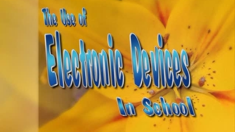 Thumbnail for entry The Use of Electronic Devices in School (Instructional Video)