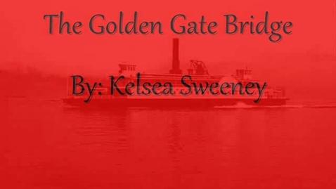 Thumbnail for entry the golden gate bridge kelsea sweeney