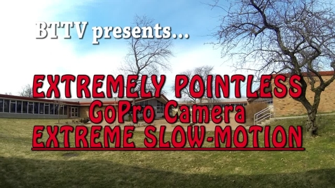 Thumbnail for entry Extremely Pointless GoPro Slo-Motion