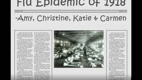Thumbnail for entry Flu Epidemic of 1918 by Amy Wu, Katie Man, Carmen Ma, and Christine Ly of 802