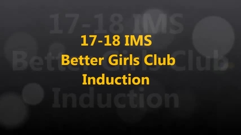 Thumbnail for entry 17-18 IMS Better Girls Induction