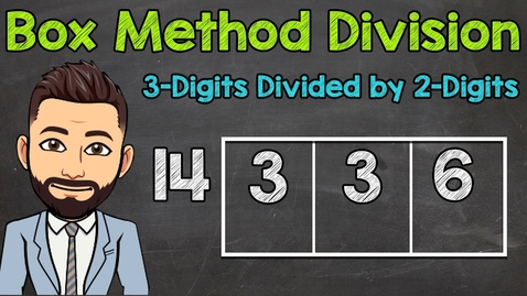 Thumbnail for entry Box Method Division | 3-Digits Divided by 2-Digits | Math with Mr. J