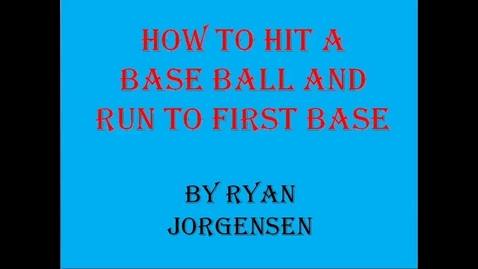 Thumbnail for entry How  to hit the ball and run to first base