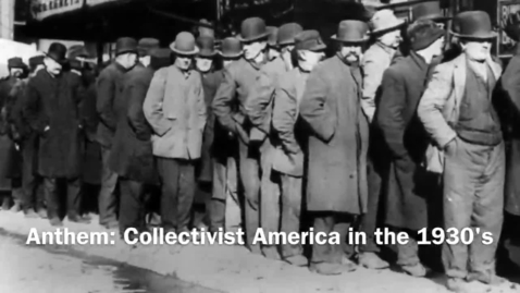 Thumbnail for entry Anthem: Collectivist America in the 1930's