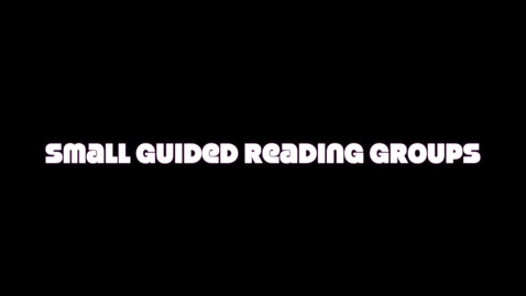 Thumbnail for entry Guided Reading Groups