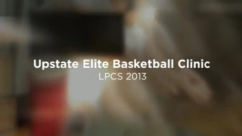 Thumbnail for entry Upstate Elite Basketball Clinic 2013