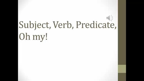 Thumbnail for entry 9th Lit_Comp Subject Verb Predicate Presentation