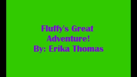Thumbnail for entry fluffy's  great adventure
