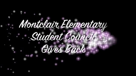 Thumbnail for entry Montclair Elementary Student Council Members Give Back