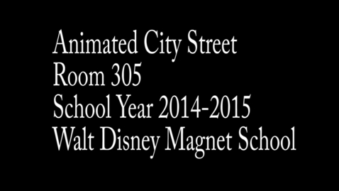 Thumbnail for entry City Street animation Room 305 School year 2014-2015