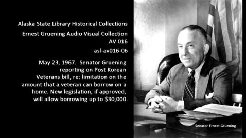Thumbnail for entry Senator Gruening reporting on Post Korean Veterans Bill.