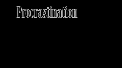 Thumbnail for entry Procrastination