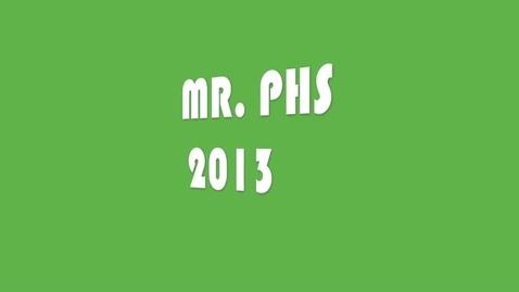 Thumbnail for entry Mr. PHS 2013 Highlight Video