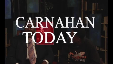 Thumbnail for entry Carnahan Today with Lois Ingram & Edward Crim