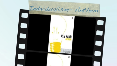 Thumbnail for entry Anthem Research Project- Individualism