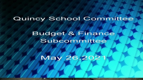Thumbnail for entry QPS Budget Subcommittee May 26, 2021