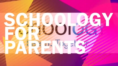 Thumbnail for entry Schoology Tutorial for Parents