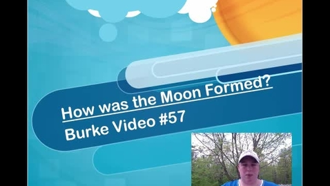 Thumbnail for entry Burke Video #57 Moon Formation