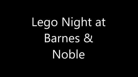 Thumbnail for entry Barnes and Noble LEGO Night