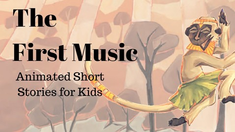 Thumbnail for entry The First Music: A Folktale from Africa (Animated Stories for Kids)