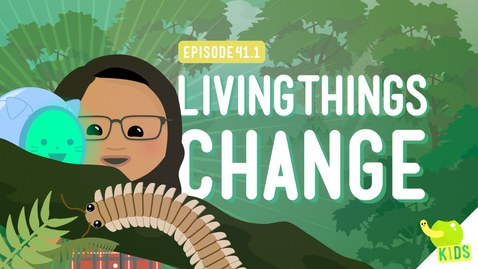 Thumbnail for entry Living Things Change: Crash Course Kids #41.1