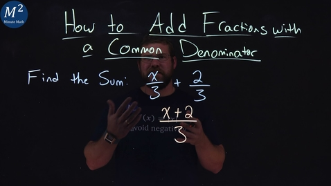 Thumbnail for entry How to Add Fractions with a Common Denominator | x/3+2/3 | Part 2 of 5 | Minute Math