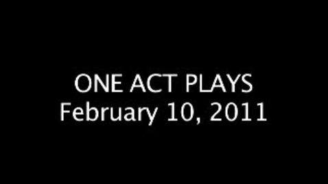 Thumbnail for entry One Act Plays - Feb. 10