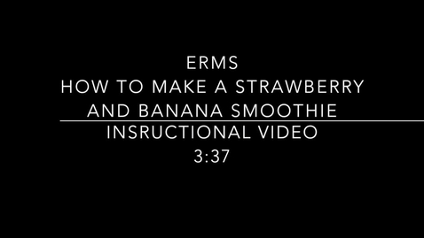 Thumbnail for entry ERHS Clermont Educational How To Make A Strawberry And Banana Smoothie