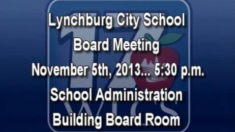 Thumbnail for entry LCS Board Meeting November 5th, 2013