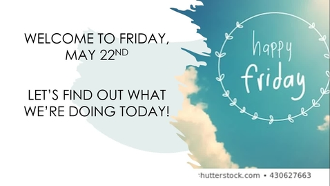 Thumbnail for entry Morning Message Friday, May 22nd.webm