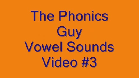 Thumbnail for entry The Vowel Sounds-Video #3