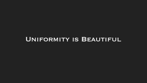 Thumbnail for entry Uniformity Is Beautiful