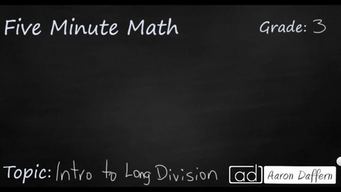 Thumbnail for entry 3rd Grade Math Intro to Long Division